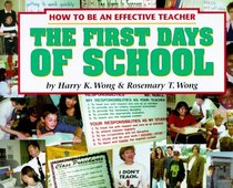 The First Days of School: How to Be an Effective Teacher (2nd Edition)