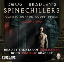 Doug Bradley's Spine Shillers: v. 2: Classic Horror Stories