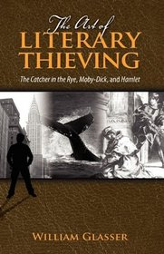 The Art of Literary Thieving: The Catcher in the Rye, Moby-Dick, and Hamlet