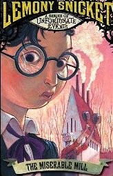 A Series of Unfortunate Events #4: The Miserable Mill: Or, Hypnotism! (A Series of Unfortunate Events)