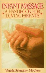 Infant Massage : A Handbook For Loving Parents