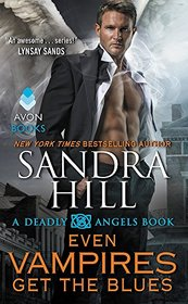 Even Vampires Get the Blues (Deadly Angels, Bk 6)