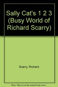 Sally Cat'S 123 (The Busy World of Richard Scarry)