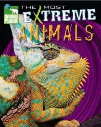 Animal Planet The Most Extreme Animals (Animal Planet Extreme Animals)