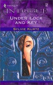 Under Lock and Key (Harlequin Intrigue, No 712)