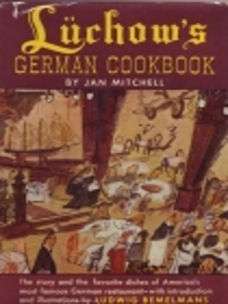 Luchow's German Cookbook the Story and Favorite Dishes of America's Most Famous German Restaurant with Introduction and Illustrations By Ludwig Bemelmans