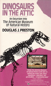 Dinosaurs in the Attic : An Excursion into the American Museum of Natural History