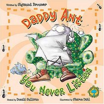 Bug�s Eye View: Daddy Ant, You Never Listen!