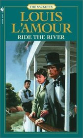 Ride the River (Sacketts, Bk 5)