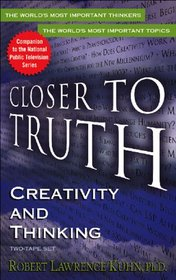 Creativity and Thinking (Closer to Truth audio series)