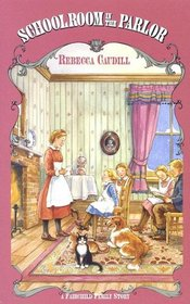 Schoolroom in the Parlor (Fairchild Family Story)