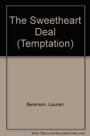 The Sweetheart Deal (Mills & Boon Temptation, No 314)