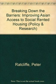 Breaking Down the Barriers: Improving Asian Access to Social Rented Housing (Policy & Research)