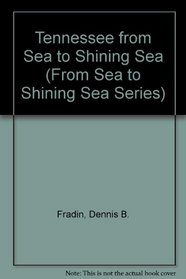 Tennessee: From Sea to Shining Sea (From Sea to Shining Sea Series)