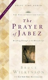 The Prayer of Jabez: Breaking Through to the Blessed Life (Audio Cassette) (Abridged)