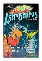 Los secuestradores de mentes/ The Mind-Swap Menace (Astrosaurus/ Astrosaurs) (Spanish Edition)