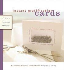 Instant Gratification Cards: Fast  Fabulous Projects (Instant Gratification)