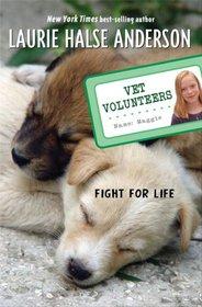Fight for Life (Vet Volunteers, Bk 1)