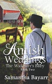 Amish Weddings: Book Two: The Widower's Baby (Amish Weddings Romance) (Volume 2)