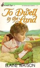 To Dwell in the Land (Serenade/Saga, Bk 24)
