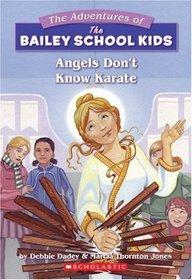 Angels Don't Know Karate (Bailey School Kids, Bk 23)