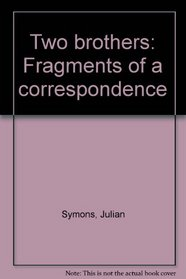 Two brothers: Fragments of a correspondence