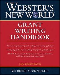 Webster's New World Grant Writing Handbook (Webster's New World)