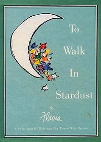 To Walk in Stardust