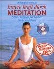 Innere Kraft durch Meditation. Neue Energien f�r K�rper, Seele und Geist.