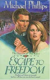 Escape to Freedom (Secret of the Rose #3)