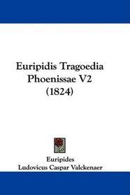 Euripidis Tragoedia Phoenissae V2 (1824) (Latin Edition)