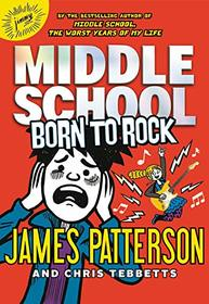 Middle School: Born to Rock (Middle School Book 10)