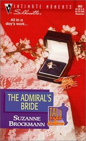 The Admiral's Bride (Tall, Dark & Dangerous, Bk 7) (Silhouette Intimate Moments, No 962)