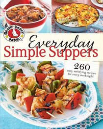 Everyday Simple Suppers: 260 Easy. Satisfying Recipes for Every Weeknight (Gooseberry Patch)