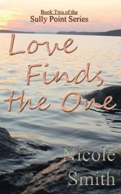 Love Finds the One: Book Two of the Sully Point Series (Volume 2)