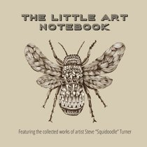 The Little Art Notebook: An everyday use notebook journal with intricate illustrations by Squidoodle