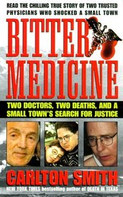 Bitter Medicine : Two Doctors, Two Deaths, And A Small Town's Search For Justice (St. Martin's True Crime Library)