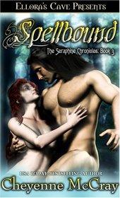 Spellbound (Seraphine Chronicles, Bk 3)