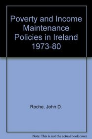 Poverty and Income Maintenance Policies in Ireland 1973-80