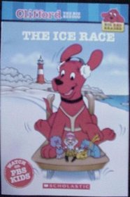 Clifford the Big Red Dog : The Ice Race (Big Red Readers)