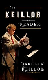 The Keillor Reader (Thorndike Press Large Print Core Series)