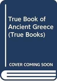 True Book of Ancient Greece (True Books)