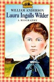 Laura Ingalls Wilder : A Biography (Little House)
