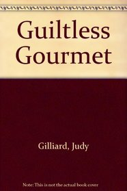 Guiltless Gourmet (The Wellness and nutrition library)