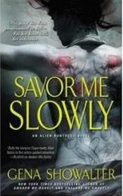 Savor Me Slowly (Alien Huntress, Bk 5)