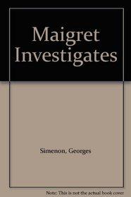 Maigret Investigates