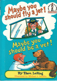Maybe You Should Fly a Jet! (I Can Read It All by Myself)