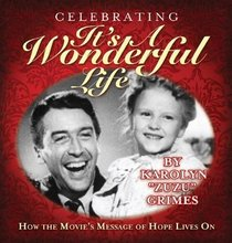 Celebrating It's A Wonderful Life: How the Movie?s Message of Hope Lives On
