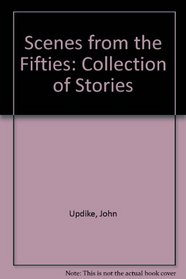 Scenes from the Fifties: Collection of Stories
