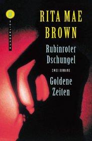 Rubinroter Dschungel / Goldene Zeiten. Sonderausgabe. Zwei Romane.